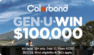 COLORBOND® steel GEN-U-WIN™ Promotion
